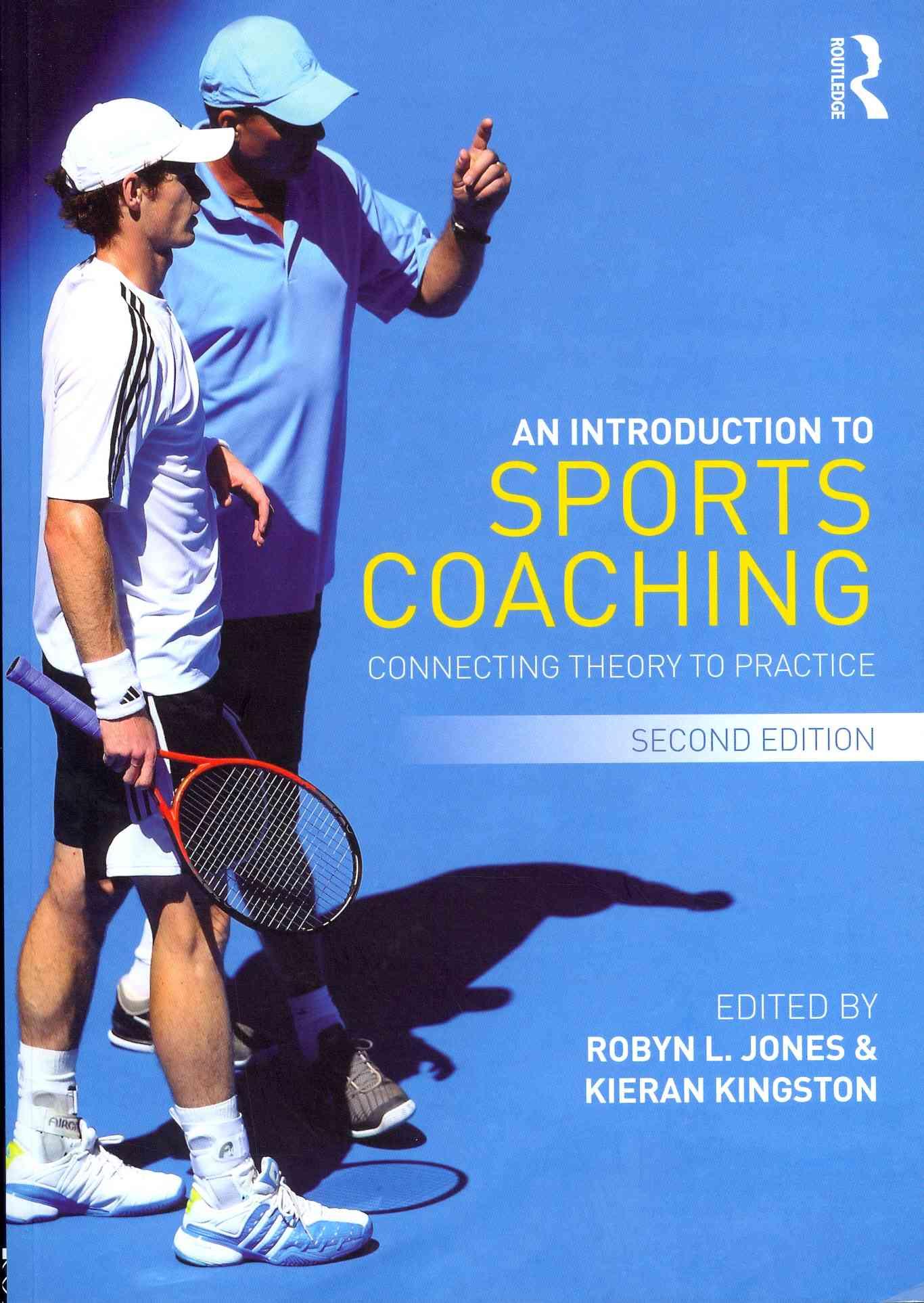 An Introduction to Sports Coaching By Jones, Robyn L. (EDT)/ Kingston, Kieran (EDT)