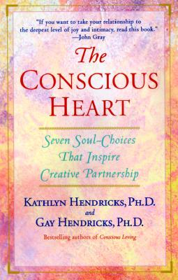 The Conscious Heart By Hendricks, Kathlyn/ Hendricks, Gay