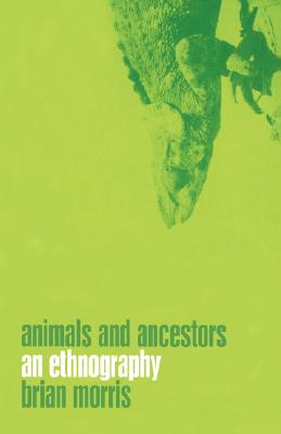 Animals and Ancestors By Morris, Brian